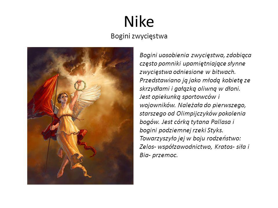 Nike Bogini zwycięstwa Bogini uosobienia zwycięstwa, zdobiąca często pomniki upamiętniające słynne zwycięstwa odniesione w bitwach. Przedstawiano ją j