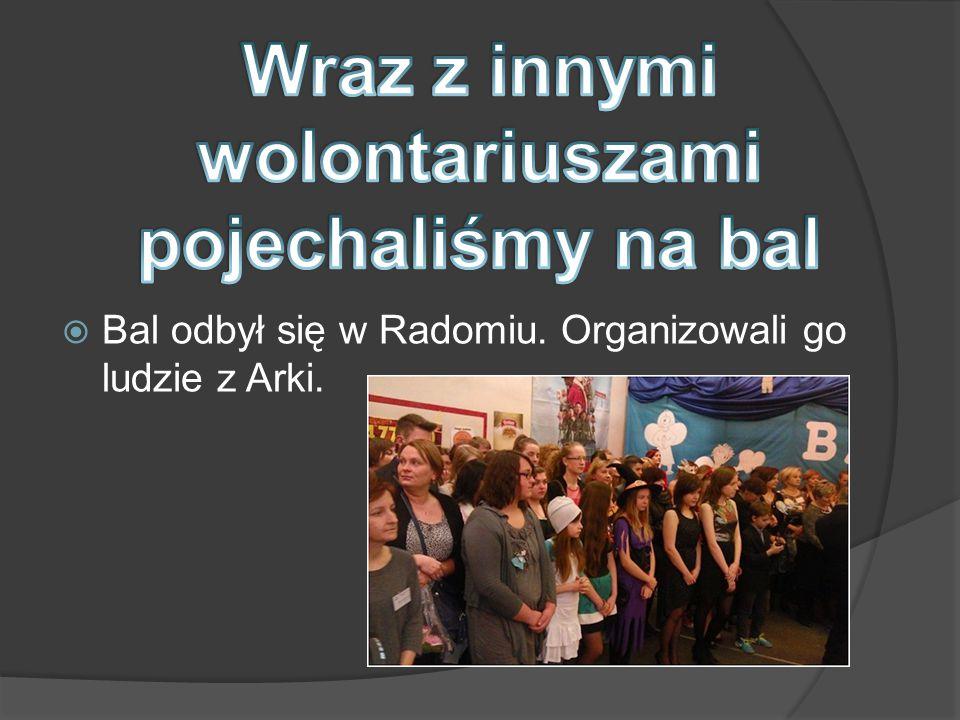 Bal odbył się w Radomiu. Organizowali go ludzie z Arki.