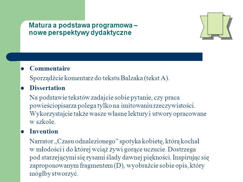 Matura a podstawa programowa – nowe perspektywy dydaktyczne Commentaire Sporządźcie komentarz do tekstu Balzaka (tekst A).