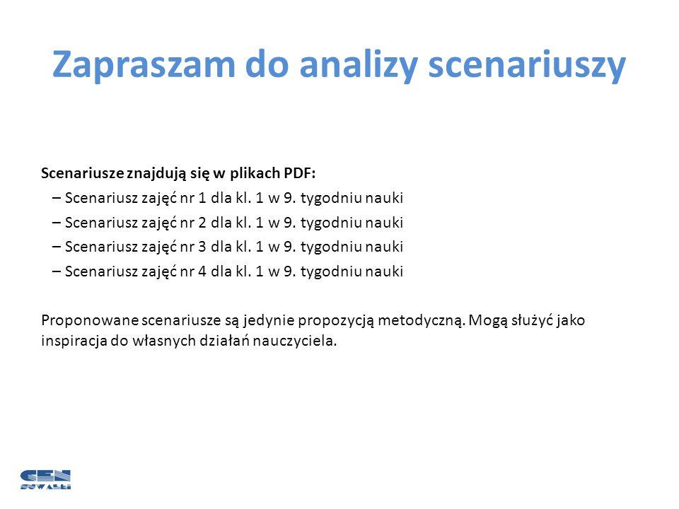 Zapraszam do analizy scenariuszy Scenariusze znajdują się w plikach PDF: – Scenariusz zajęć nr 1 dla kl. 1 w 9. tygodniu nauki – Scenariusz zajęć nr 2