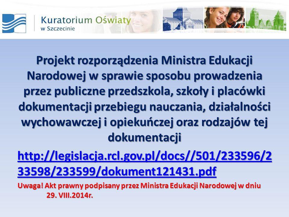 Projekt rozporządzenia Ministra Edukacji Narodowej w sprawie sposobu prowadzenia przez publiczne przedszkola, szkoły i placówki dokumentacji przebiegu
