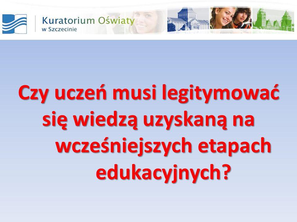 Czy uczeń musi legitymować się wiedzą uzyskaną na wcześniejszych etapach edukacyjnych?