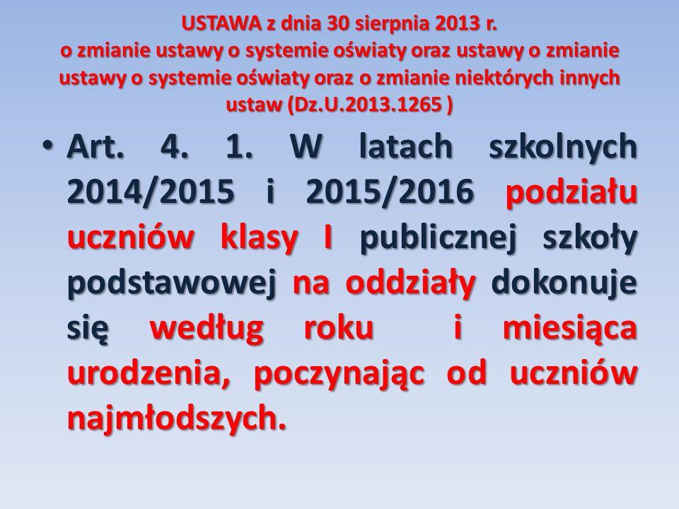 USTAWA z dnia 30 sierpnia 2013 r. o zmianie ustawy o systemie oświaty oraz ustawy o zmianie ustawy o systemie oświaty oraz o zmianie niektórych innych