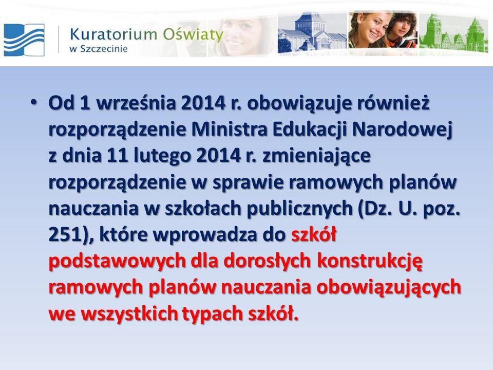 Od 1 września 2014 r. obowiązuje również rozporządzenie Ministra Edukacji Narodowej z dnia 11 lutego 2014 r. zmieniające rozporządzenie w sprawie ramo