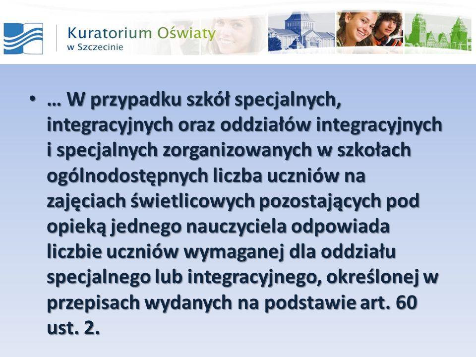… W przypadku szkół specjalnych, integracyjnych oraz oddziałów integracyjnych i specjalnych zorganizowanych w szkołach ogólnodostępnych liczba uczniów