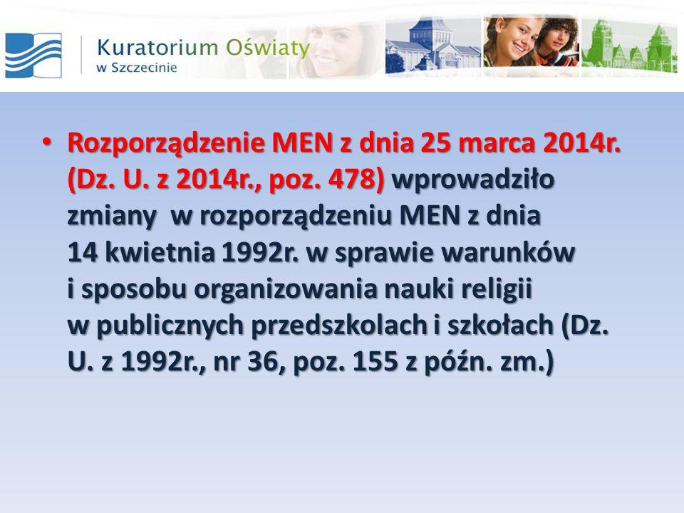 Rozporządzenie MEN z dnia 25 marca 2014r. (Dz. U. z 2014r., poz. 478) wprowadziło zmiany w rozporządzeniu MEN z dnia 14 kwietnia 1992r. w sprawie waru