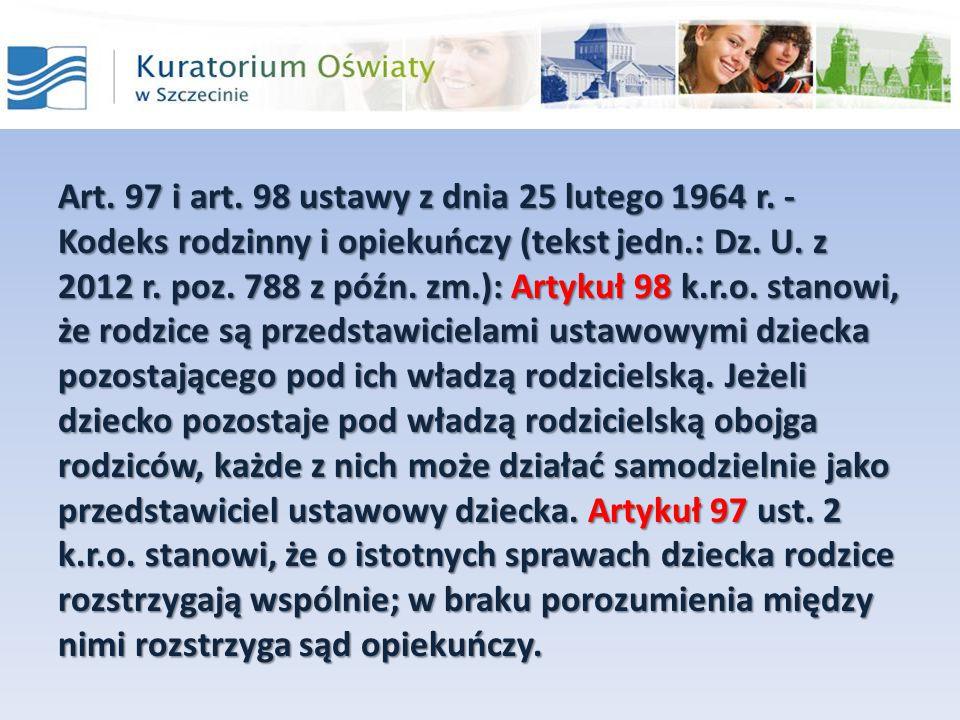Art. 97 i art. 98 ustawy z dnia 25 lutego 1964 r. - Kodeks rodzinny i opiekuńczy (tekst jedn.: Dz. U. z 2012 r. poz. 788 z późn. zm.): Artykuł 98 k.r.
