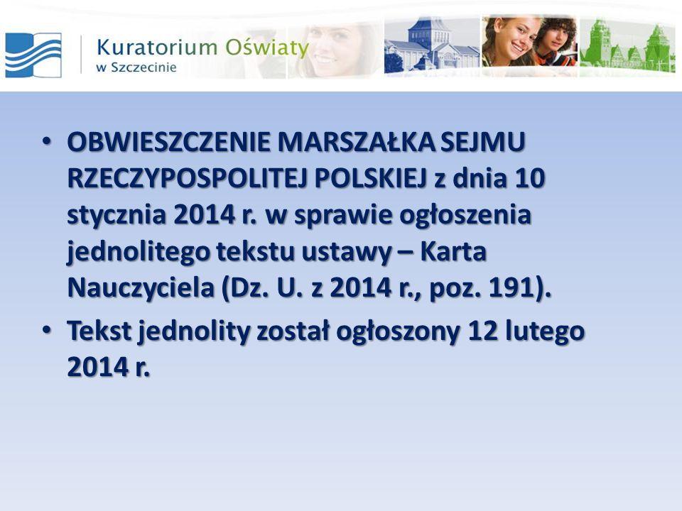 OBWIESZCZENIE MARSZAŁKA SEJMU RZECZYPOSPOLITEJ POLSKIEJ z dnia 10 stycznia 2014 r. w sprawie ogłoszenia jednolitego tekstu ustawy – Karta Nauczyciela