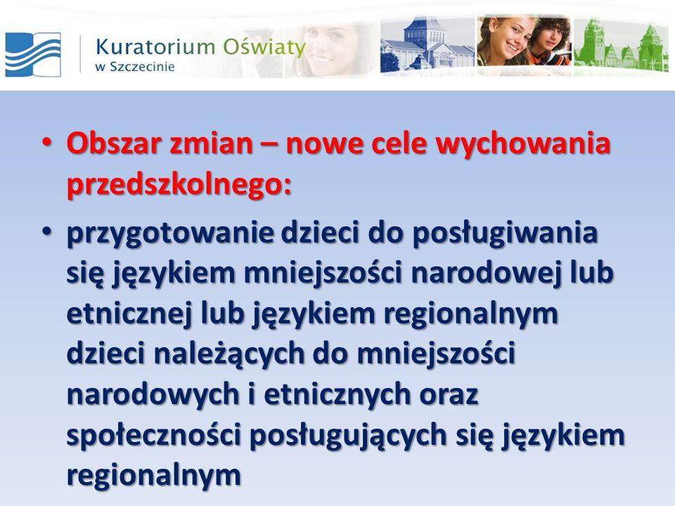 Obszar zmian – nowe cele wychowania przedszkolnego: Obszar zmian – nowe cele wychowania przedszkolnego: przygotowanie dzieci do posługiwania się język