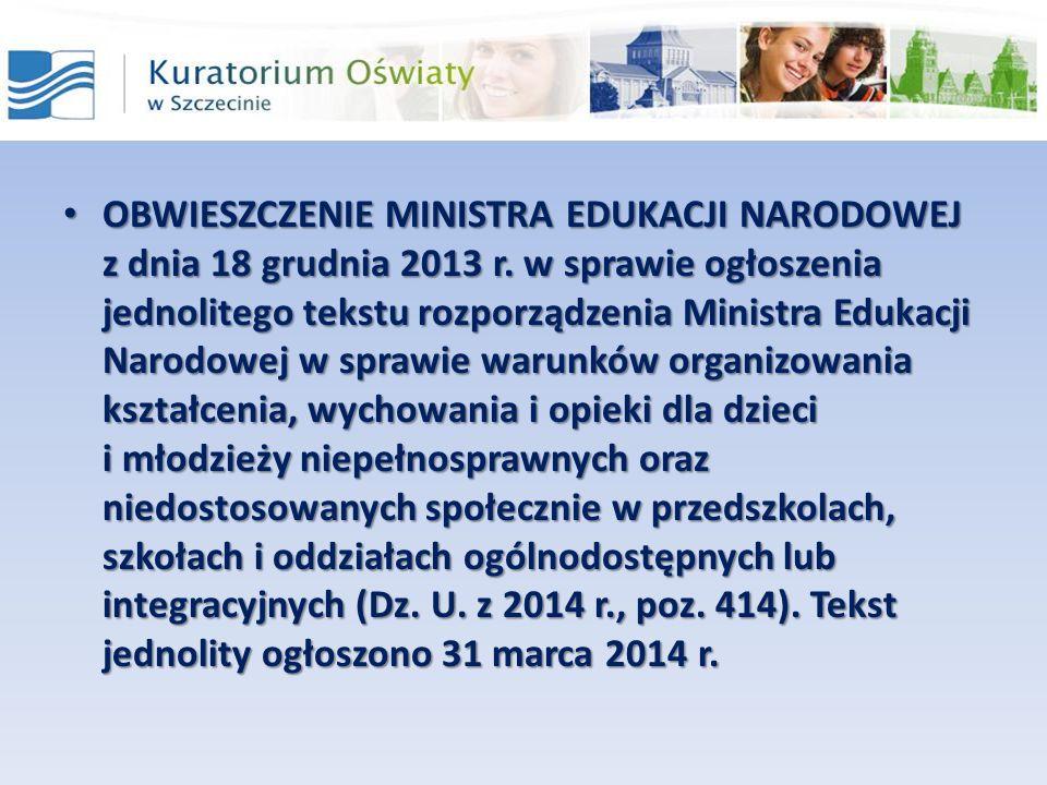 OBWIESZCZENIE MINISTRA EDUKACJI NARODOWEJ z dnia 18 grudnia 2013 r. w sprawie ogłoszenia jednolitego tekstu rozporządzenia Ministra Edukacji Narodowej