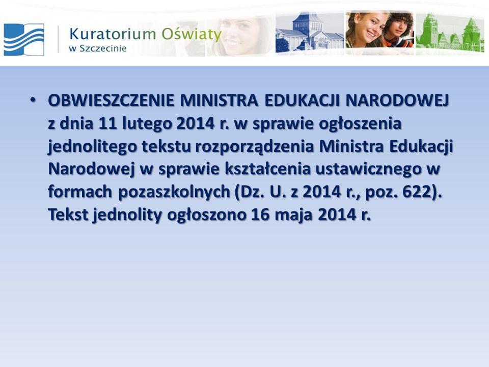 OBWIESZCZENIE MINISTRA EDUKACJI NARODOWEJ z dnia 11 lutego 2014 r. w sprawie ogłoszenia jednolitego tekstu rozporządzenia Ministra Edukacji Narodowej