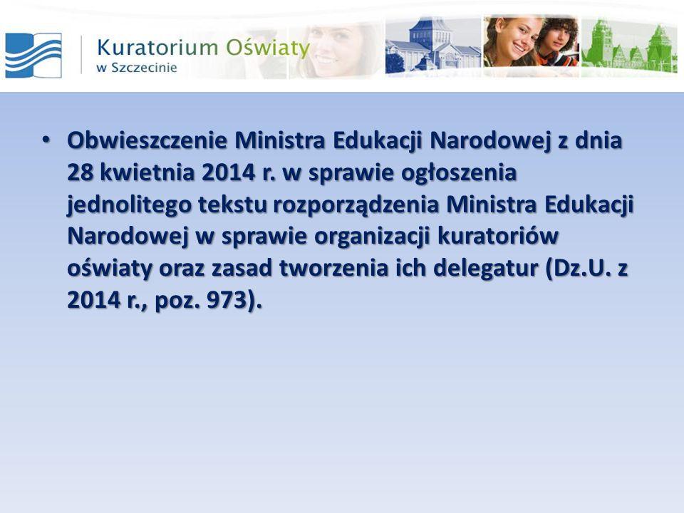 Obwieszczenie Ministra Edukacji Narodowej z dnia 28 kwietnia 2014 r. w sprawie ogłoszenia jednolitego tekstu rozporządzenia Ministra Edukacji Narodowe