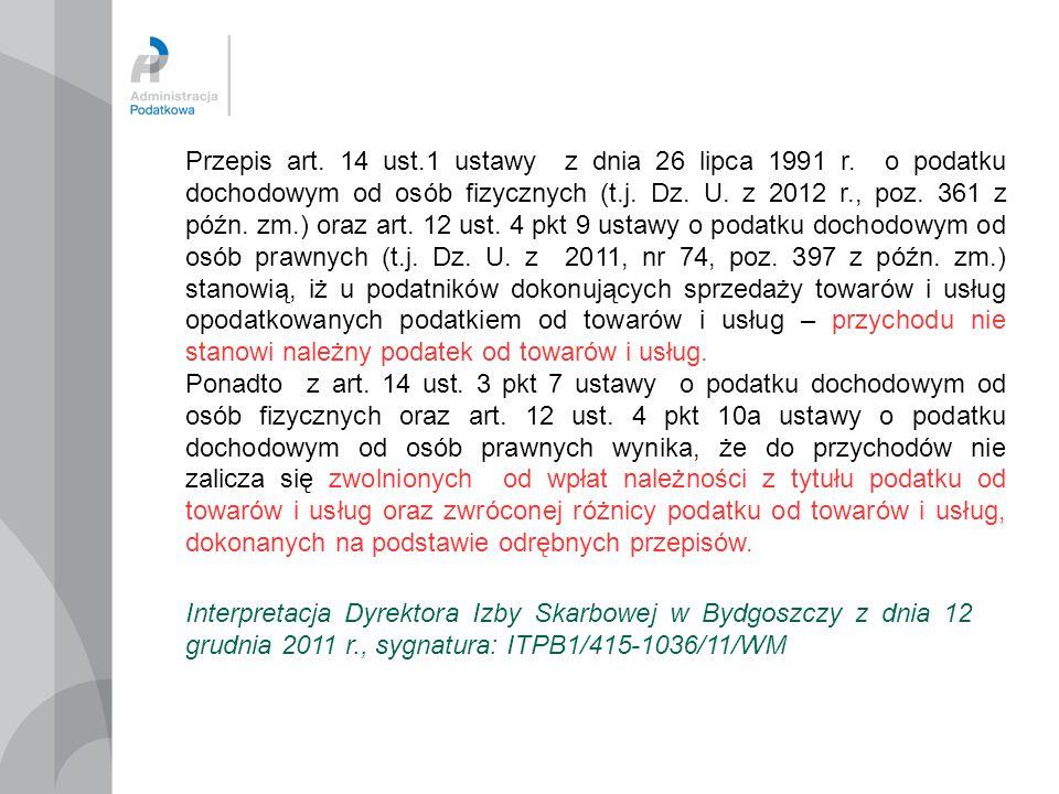 Przepis art. 14 ust.1 ustawy z dnia 26 lipca 1991 r. o podatku dochodowym od osób fizycznych (t.j. Dz. U. z 2012 r., poz. 361 z późn. zm.) oraz art. 1