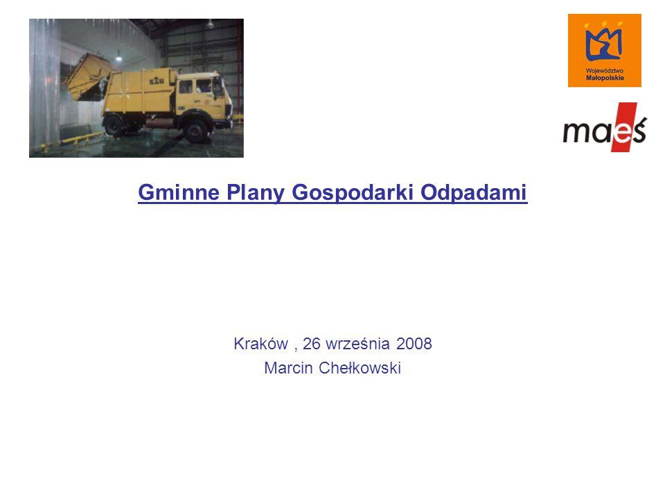 Gminne Plany Gospodarki Odpadami Kraków, 26 września 2008 Marcin Chełkowski