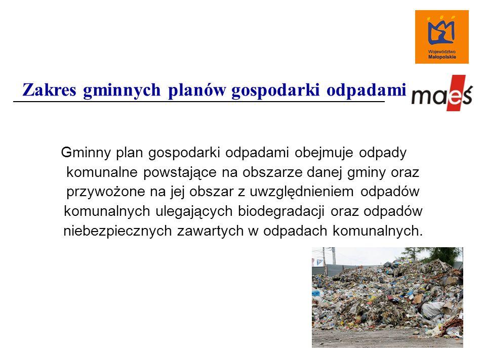 Gminny plan gospodarki odpadami obejmuje odpady komunalne powstające na obszarze danej gminy oraz przywożone na jej obszar z uwzględnieniem odpadów komunalnych ulegających biodegradacji oraz odpadów niebezpiecznych zawartych w odpadach komunalnych.