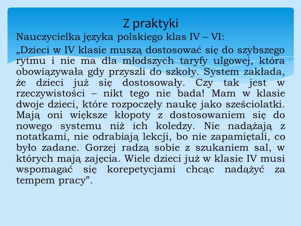 """Nauczycielka języka polskiego klas IV – VI: """"Dzieci w IV klasie muszą dostosować się do szybszego rytmu i nie ma dla młodszych taryfy ulgowej, która o"""