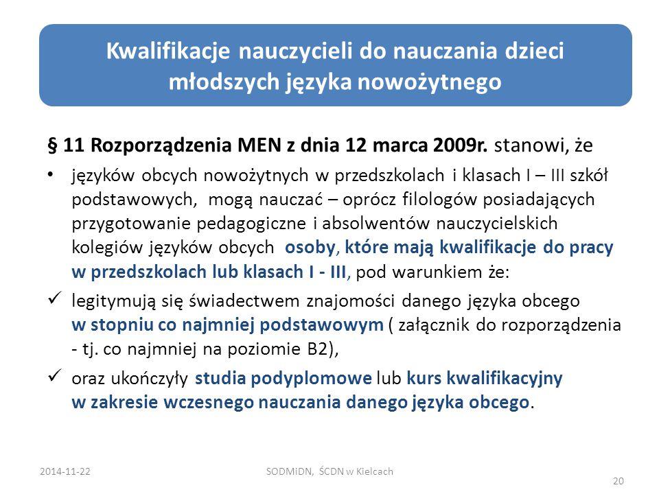 Cele edukacji zdrowotnej § 11 Rozporządzenia MEN z dnia 12 marca 2009r. stanowi, że języków obcych nowożytnych w przedszkolach i klasach I – III szkół