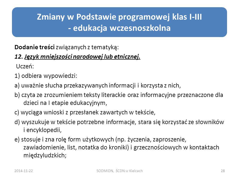 Dodanie treści związanych z tematyką: 12. Język mniejszości narodowej lub etnicznej. Uczeń: 1) odbiera wypowiedzi: a) uważnie słucha przekazywanych in