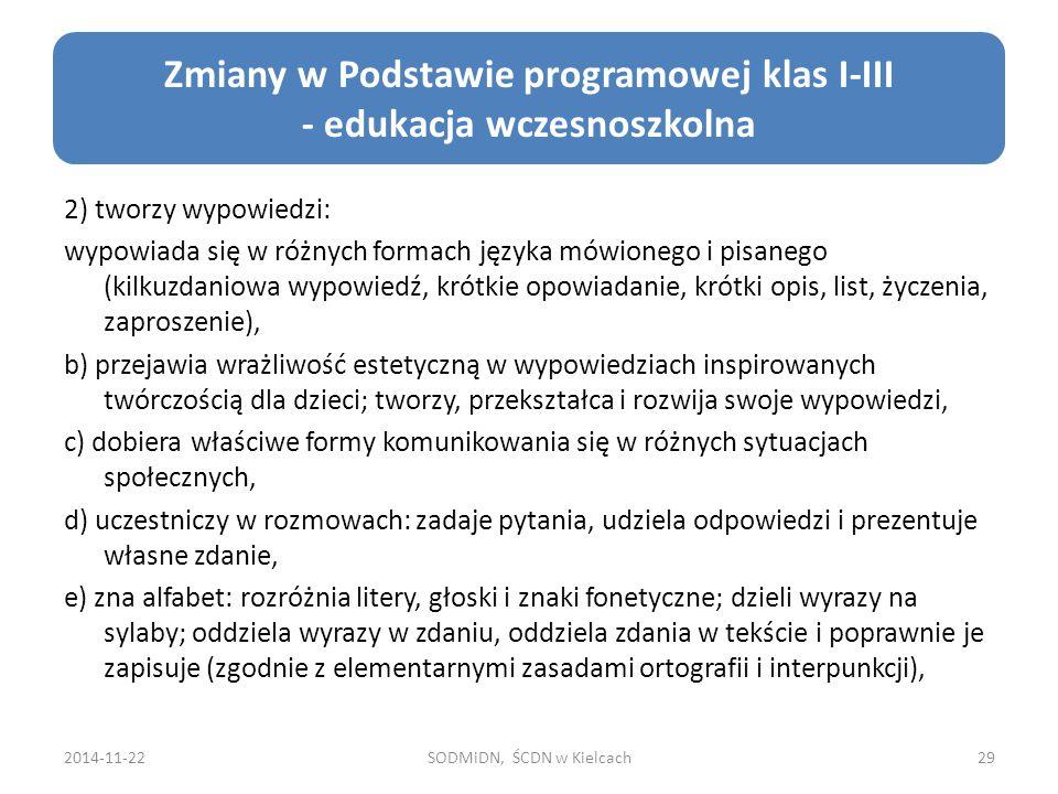 2) tworzy wypowiedzi: wypowiada się w różnych formach języka mówionego i pisanego (kilkuzdaniowa wypowiedź, krótkie opowiadanie, krótki opis, list, ży