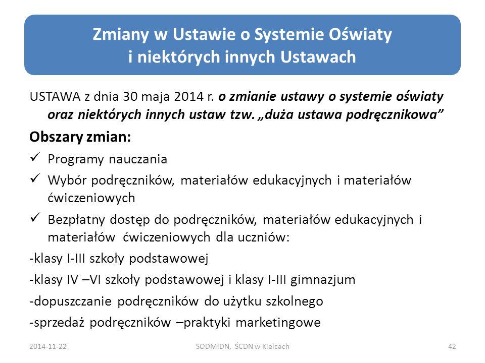 USTAWA z dnia 30 maja 2014 r.o zmianie ustawy o systemie oświaty oraz niektórych innych ustaw tzw.