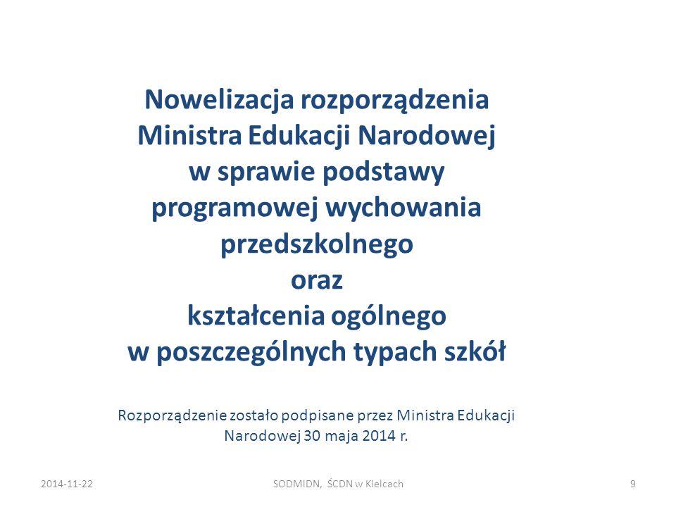2014-11-22SODMiDN, ŚCDN w Kielcach9 Nowelizacja rozporządzenia Ministra Edukacji Narodowej w sprawie podstawy programowej wychowania przedszkolnego or