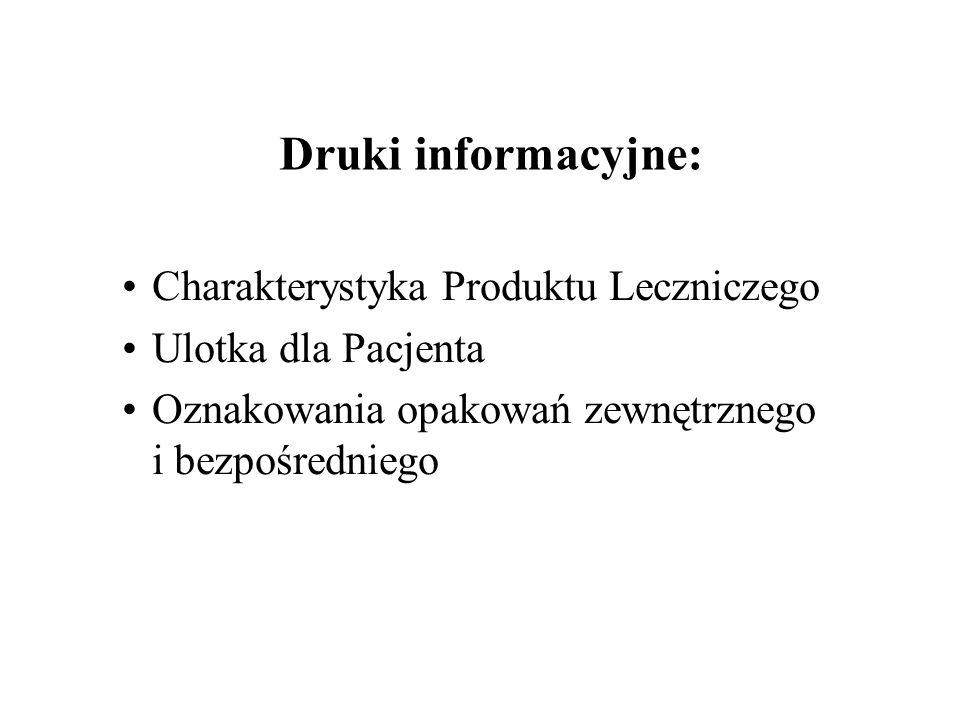 Harmonizacja druków informacyjnych czyli dostosowanie do aktualnych wymogów pod względem formalnym: zgodnie z Ustawą Prawo Farmaceutyczne z 6.
