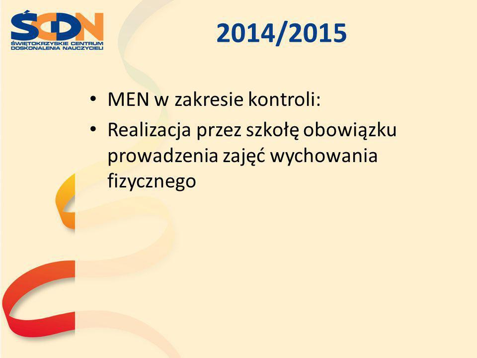 2014/2015 MEN w zakresie kontroli: Realizacja przez szkołę obowiązku prowadzenia zajęć wychowania fizycznego
