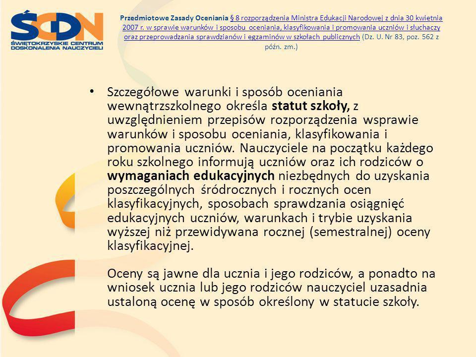 Przedmiotowe Zasady Oceniania § 8 rozporządzenia Ministra Edukacji Narodowej z dnia 30 kwietnia 2007 r. w sprawie warunków i sposobu oceniania, klasyf
