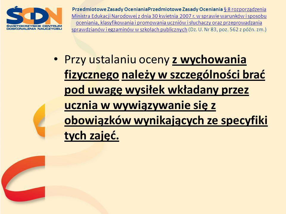 Przedmiotowe Zasady OcenianiaPrzedmiotowe Zasady Oceniania § 8 rozporządzenia Ministra Edukacji Narodowej z dnia 30 kwietnia 2007 r. w sprawie warunkó