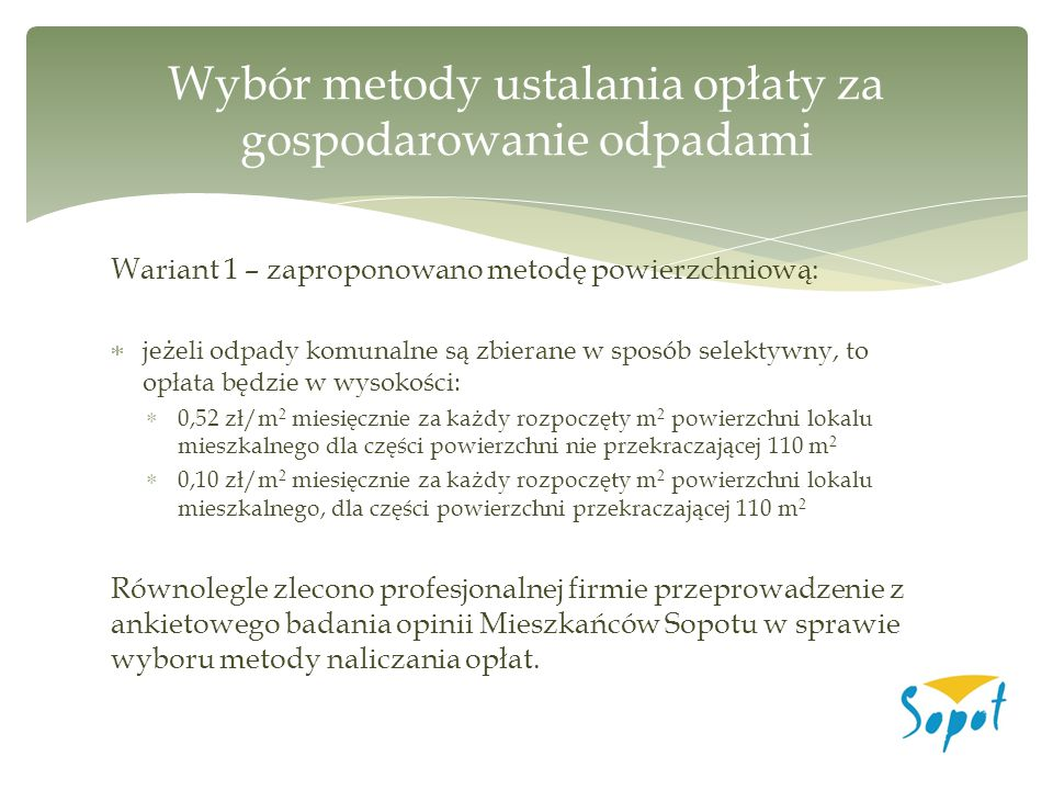 Wariant 1 – zaproponowano metodę powierzchniową:  jeżeli odpady komunalne są zbierane w sposób selektywny, to opłata będzie w wysokości:  0,52 zł/m