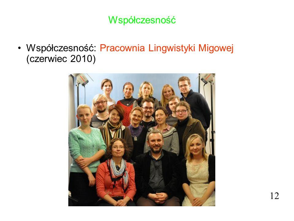 Współczesność Współczesność: Pracownia Lingwistyki Migowej (czerwiec 2010) 12