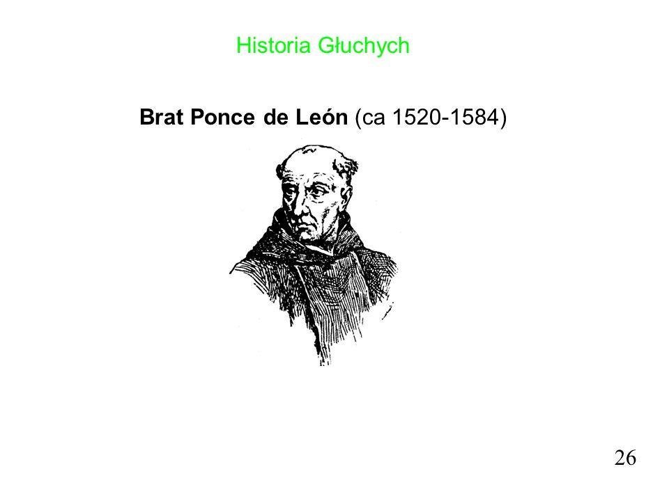 Historia Głuchych Brat Ponce de León (ca 1520-1584) 26