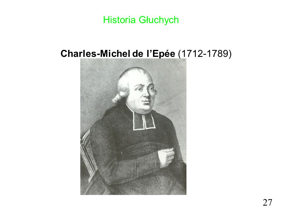 Historia Głuchych Charles-Michel de l'Epée (1712-1789) 27