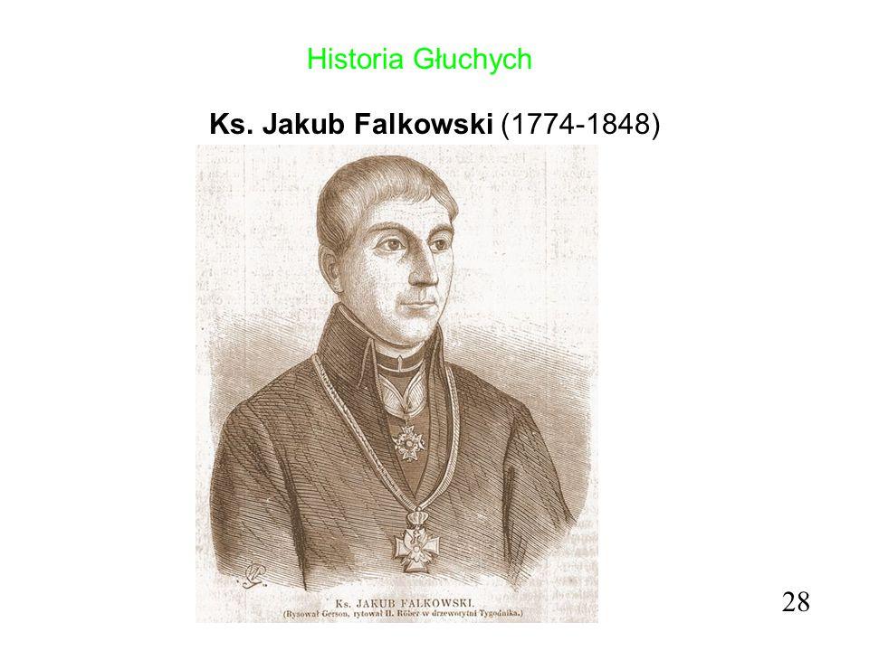 Historia Głuchych Ks. Jakub Falkowski (1774-1848) 28