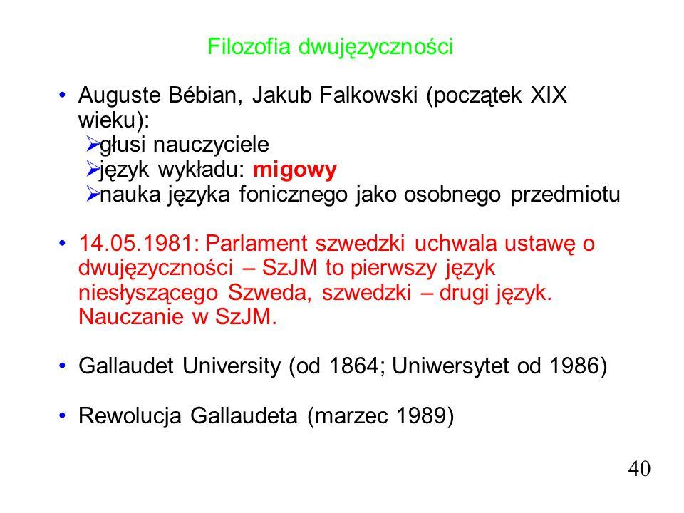 Filozofia dwujęzyczności Auguste Bébian, Jakub Falkowski (początek XIX wieku):  głusi nauczyciele  język wykładu: migowy  nauka języka fonicznego j
