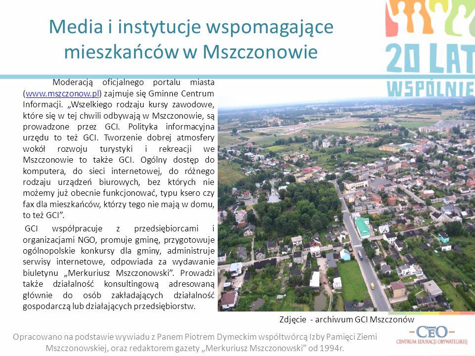 Media i instytucje wspomagające mieszkańców w Mszczonowie Moderacją oficjalnego portalu miasta (www.mszczonow.pl) zajmuje się Gminne Centrum Informacj