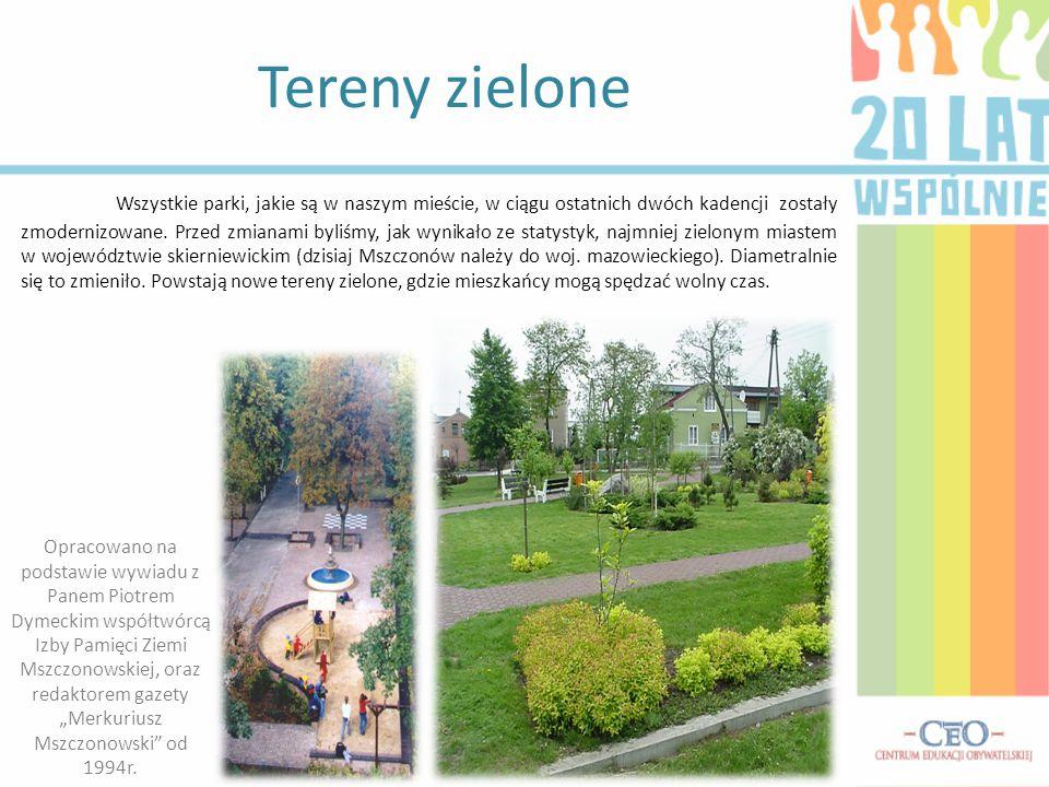 Tereny zielone Wszystkie parki, jakie są w naszym mieście, w ciągu ostatnich dwóch kadencji zostały zmodernizowane. Przed zmianami byliśmy, jak wynika