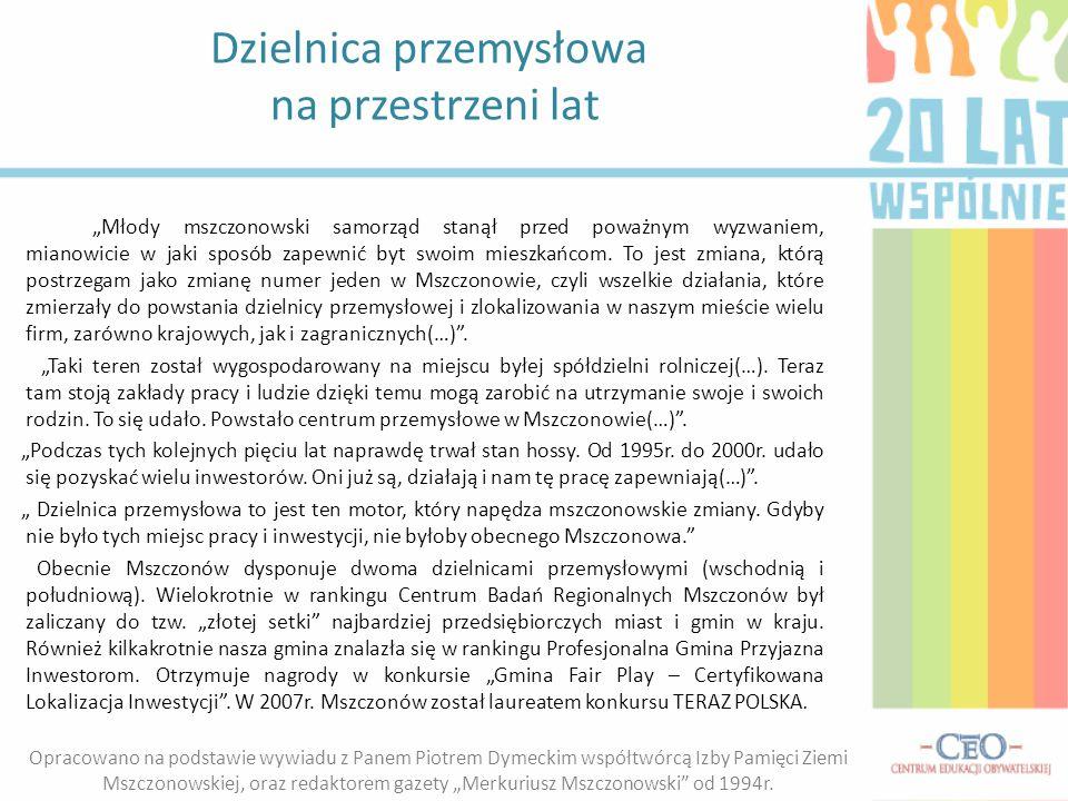 """Dzielnica przemysłowa na przestrzeni lat """"Młody mszczonowski samorząd stanął przed poważnym wyzwaniem, mianowicie w jaki sposób zapewnić byt swoim mie"""