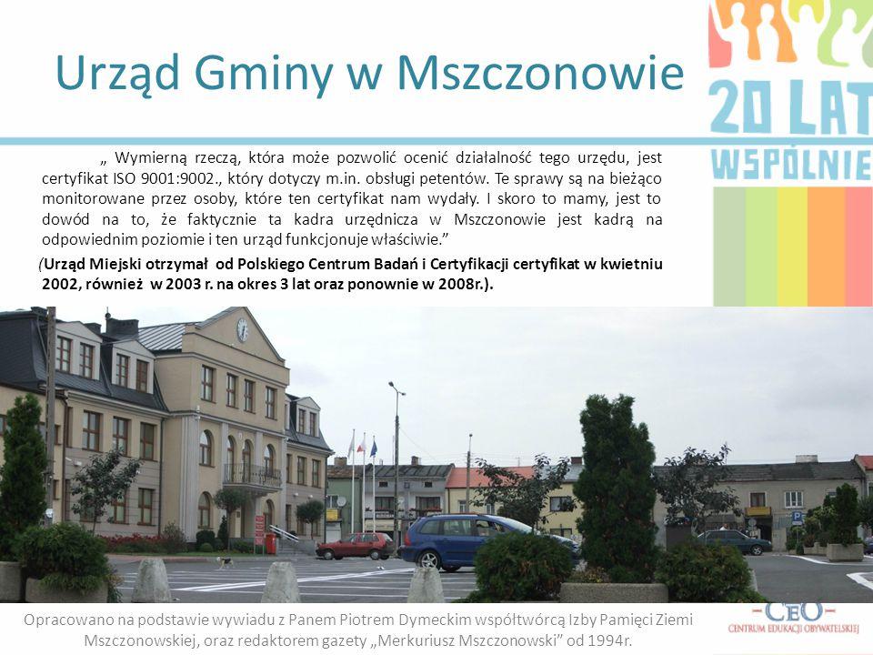 """Urząd Gminy w Mszczonowie """" Wymierną rzeczą, która może pozwolić ocenić działalność tego urzędu, jest certyfikat ISO 9001:9002., który dotyczy m.in. o"""