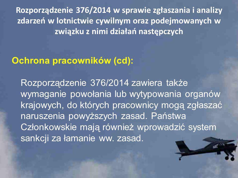 Rozporządzenie 376/2014 w sprawie zgłaszania i analizy zdarzeń w lotnictwie cywilnym oraz podejmowanych w związku z nimi działań następczych Ochrona p