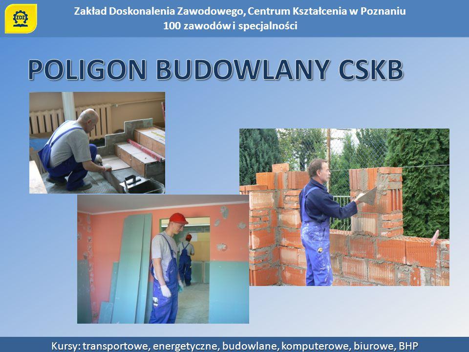 Zakład Doskonalenia Zawodowego, Centrum Kształcenia w Poznaniu Kursy: transportowe, energetyczne, budowlane, komputerowe, biurowe, BHP