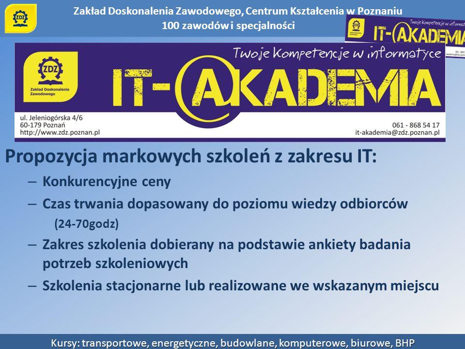 Zakład Doskonalenia Zawodowego, Centrum Kształcenia w Poznaniu Kursy: transportowe, energetyczne, budowlane, komputerowe, biurowe, BHP Propozycja mark