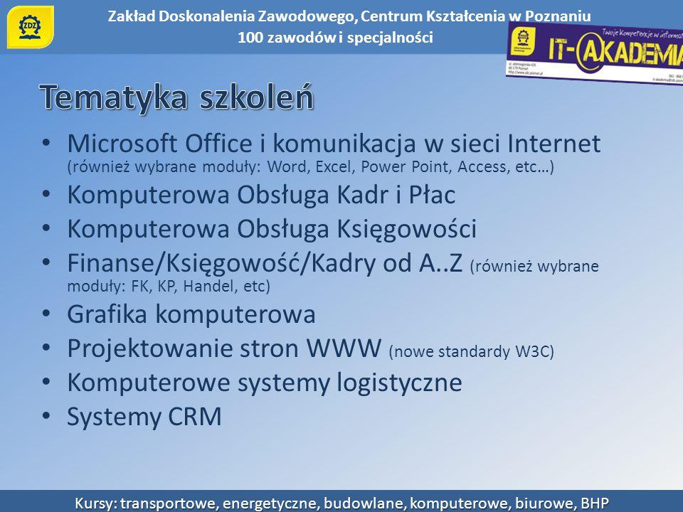 Zakład Doskonalenia Zawodowego, Centrum Kształcenia w Poznaniu Kursy: transportowe, energetyczne, budowlane, komputerowe, biurowe, BHP Microsoft Offic