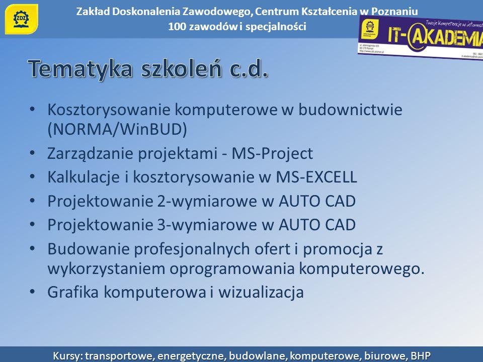 Zakład Doskonalenia Zawodowego, Centrum Kształcenia w Poznaniu Kursy: transportowe, energetyczne, budowlane, komputerowe, biurowe, BHP Kosztorysowanie