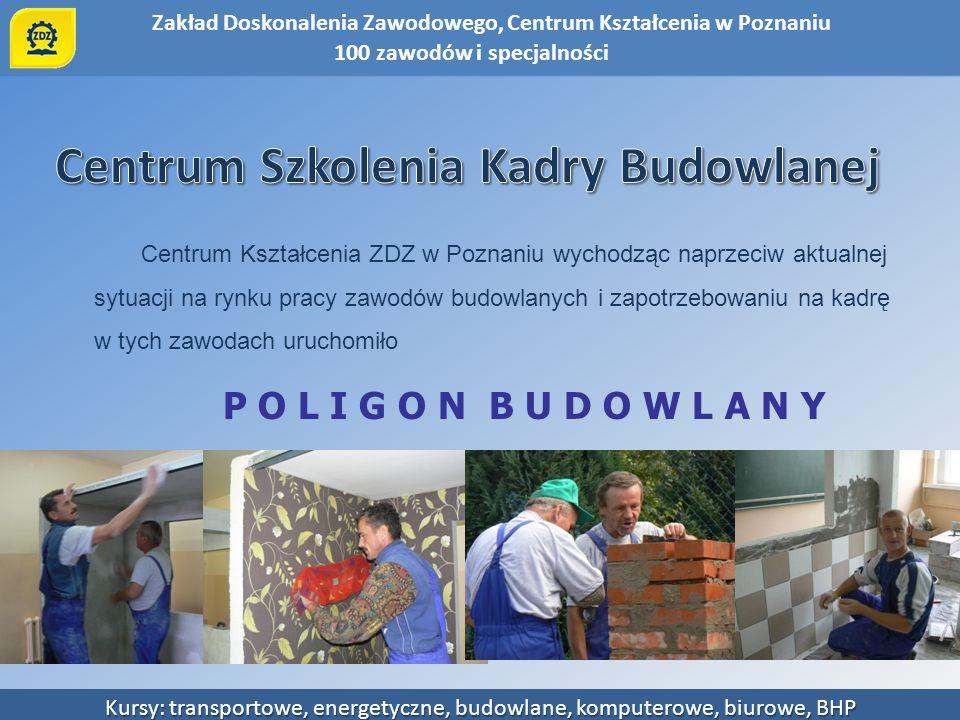 Zakład Doskonalenia Zawodowego, Centrum Kształcenia w Poznaniu Kursy: transportowe, energetyczne, budowlane, komputerowe, biurowe, BHP SZKOLENIA: organizowane w Sali szkoleniowej UMiG w Mosinie.