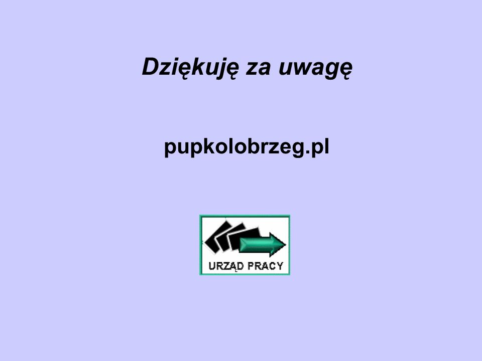 Dziękuję za uwagę pupkolobrzeg.pl