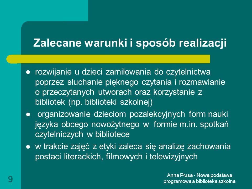 Anna Płusa - Nowa podstawa programowa a biblioteka szkolna 30 Biologia III etap edukacyjny Uczeń wykorzystuje różnorodne źródła i metody pozyskiwania informacji, w tym technologię informacyjno-komunikacyjną Odczytuje, analizuje, interpretuje i przetwarza informacje tekstowe, graficzne, liczbowe, rozumie i interpretuje pojęcia biologiczne Zna podstawową terminologię biologiczną.