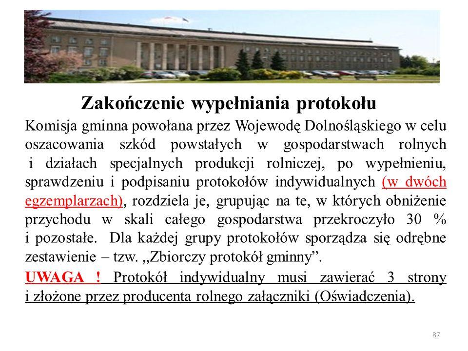 Komisja gminna powołana przez Wojewodę Dolnośląskiego w celu oszacowania szkód powstałych w gospodarstwach rolnych i działach specjalnych produkcji rolniczej, po wypełnieniu, sprawdzeniu i podpisaniu protokołów indywidualnych (w dwóch egzemplarzach), rozdziela je, grupując na te, w których obniżenie przychodu w skali całego gospodarstwa przekroczyło 30 % i pozostałe.