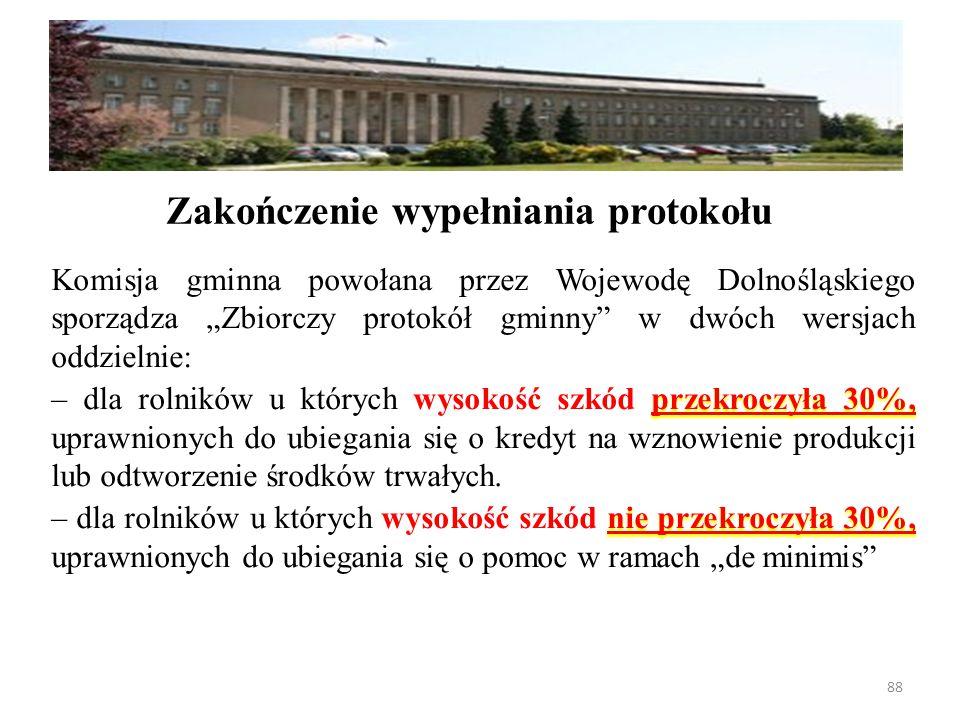 """Komisja gminna powołana przez Wojewodę Dolnośląskiego sporządza """"Zbiorczy protokół gminny w dwóch wersjach oddzielnie: przekroczyła 30%, – dla rolników u których wysokość szkód przekroczyła 30%, uprawnionych do ubiegania się o kredyt na wznowienie produkcji lub odtworzenie środków trwałych."""