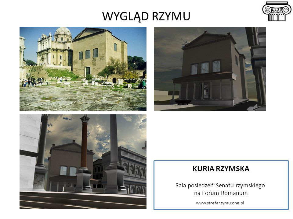 WYGLĄD RZYMU KURIA RZYMSKA Sala posiedzeń Senatu rzymskiego na Forum Romanum www.strefarzymu.one.pl